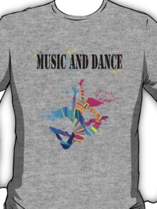 MUSIC AND DANCE T-Shirt