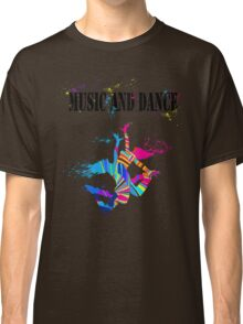 MUSIC AND DANCE Classic T-Shirt