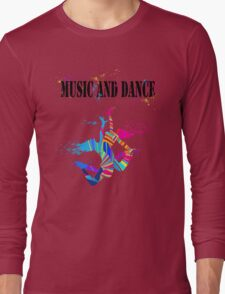 MUSIC AND DANCE Long Sleeve T-Shirt