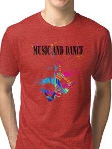 MUSIC AND DANCE Tri-blend T-Shirt