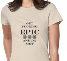 Get Epic 2.0 (for light shirts) Womens Fitted T-Shirt