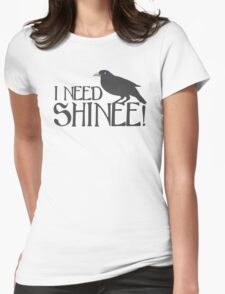 I NEED SHINEE with black crow (CROWGUARD) T-Shirt
