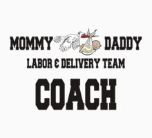 Labor and Delivery Coach by FamilyT-Shirts