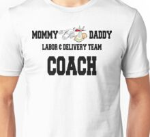 Labor and Delivery Coach Unisex T-Shirt