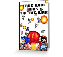 True war was the bit war Greeting Card