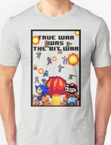 True war was the bit war Unisex T-Shirt