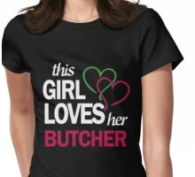 THIS GIRL LOVES HER BUTCHER Womens Fitted T-Shirt