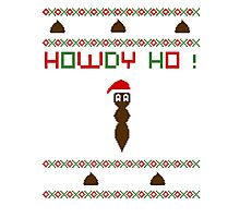 Howdy ho !  Photographic Print