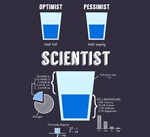 Optimist... pessimist... SCIENTIST! T-Shirt