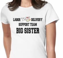 Labor Delivery Support Big Sister Womens Fitted T-Shirt