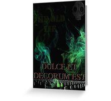 Dulce et Decorum Est Greeting Card