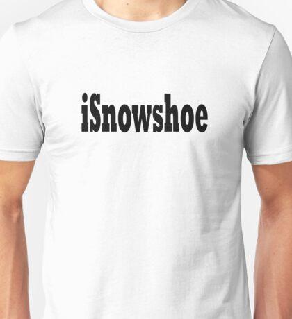 Snowshoe Unisex T-Shirt