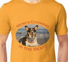 Mom's Cooking is the Best! Unisex T-Shirt