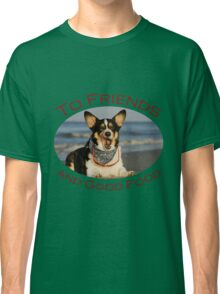 To Friends & Good Food Classic T-Shirt
