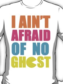 I Ain't Afraid T-Shirt