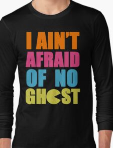 I Ain't Afraid Long Sleeve T-Shirt