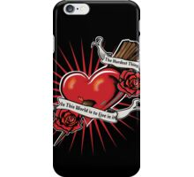 The Hardest Thing iPhone Case/Skin