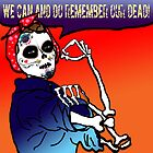 Sugar Skull Rosie: we can and do remember our dead! by motherhenna