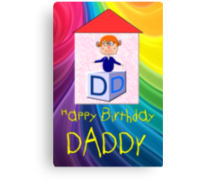 My Happy Birthday Daddy Play Brick  Canvas Print