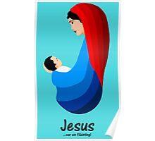 JESUS...war ein Fluchtling! Poster