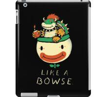 like a bowse iPad Case/Skin