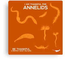 I Am Thankful For Annelids Canvas Print