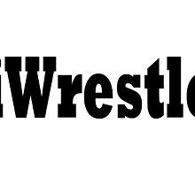 Wrestle by greatshirts