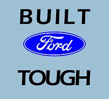Built ford tough Unisex T-Shirt