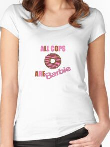 All Cops Are Barbie Women's Fitted Scoop T-Shirt