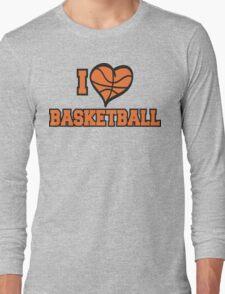 I Love Basketball Long Sleeve T-Shirt