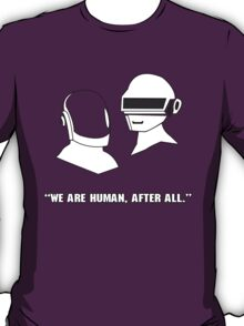 We Are Human - Daft Punk T-Shirt