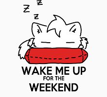 Wake Me Up For The Weekend! (red) Unisex T-Shirt