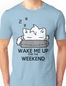 Wake Me Up For The Weekend! (gray) Unisex T-Shirt