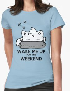 Wake Me Up For The Weekend! (gray) Womens Fitted T-Shirt