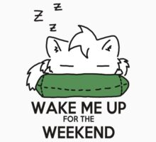 Wake Me Up For The Weekend! (green sticker) by Mroo