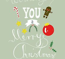 Wishing You A Merry Christmas by Judith Loske