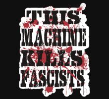 This Machine Kills Fascists - on dark by riotgear