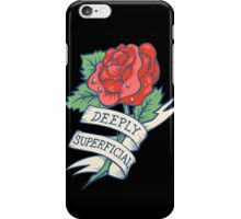 Deeply Superficial iPhone Cover iPhone Case/Skin