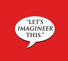 """Let's imagineer this."" - Stewart Pearson Unisex T-Shirt"