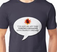 """""""I've got an app that throws grenades into people's dreams."""" - Malcolm Tucker Unisex T-Shirt"""