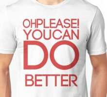You Can Do Better- Red Unisex T-Shirt