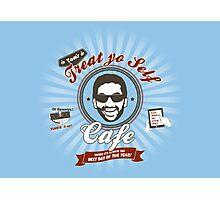 Treat Yo Self Cafe Photographic Print