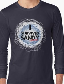 I SURVIVED SANDY TEE :D Long Sleeve T-Shirt