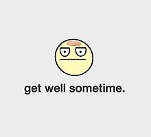 Get Well Sometime by DailyEffingNews