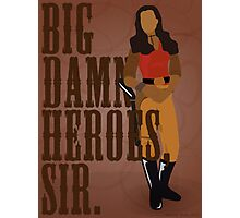 Big Damn Heroes, sir. Photographic Print