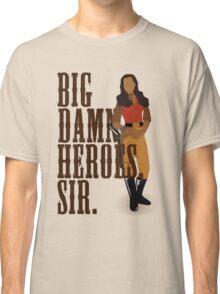 Big Damn Heroes, sir. Classic T-Shirt