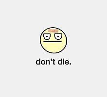 Don't Die by DailyEffingNews