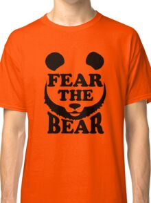 Fear the Bear- SF Giants  Classic T-Shirt