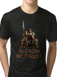 In Crom We Trust Tri-blend T-Shirt