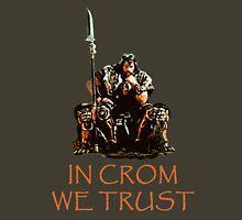 In Crom We Trust Unisex T-Shirt